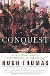 Conquest: Montezuma, Cortes, and the Fall of Old M