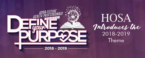 HOSA 2018-2019 Theme: Define Your Purpose