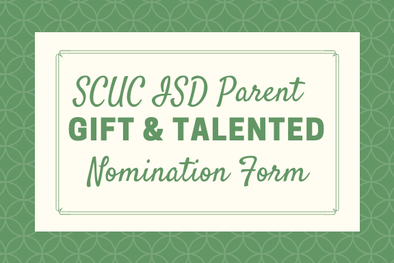 SCUC ISD Parent Gifted & Talented Nomination Link
